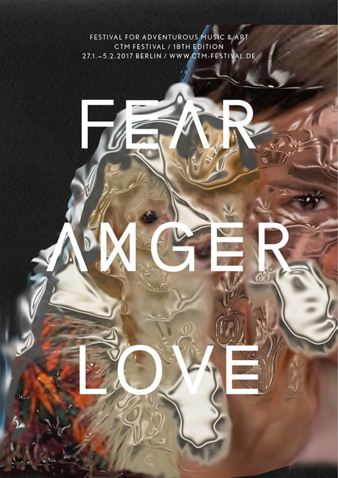 CTM Festival: Fear Anger Love